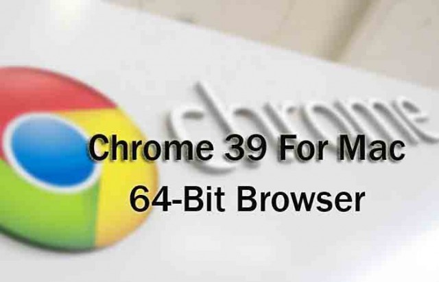 Chrome-64-bit-for-OS-X